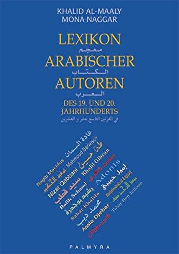 Lexikon arabischer Autoren des 19. und 20.: Khalid Al-Maaly /