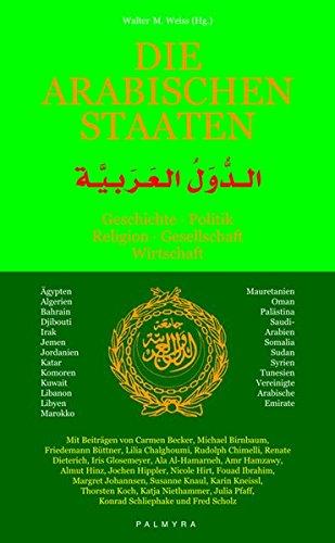 9783930378692: Die Arabischen Staaten: Geschichte, Politik, Religion, Gesellschaft, Wirtschaft