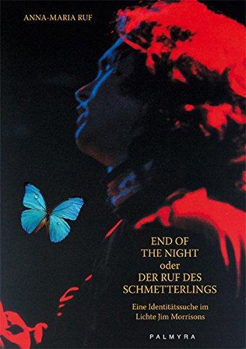 9783930378784: End Of The Night oder Der Ruf des Schmetterlings: Eine Identitätssuche im Lichte Jim Morrisons