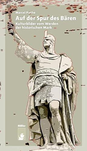 9783930388486: Auf der Spur des B�ren: Kulturbilder vom Werden der historischen Mark