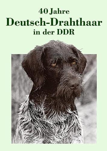 9783930388967: 40 Jahre Deutsch-Drahthaar in der DDR