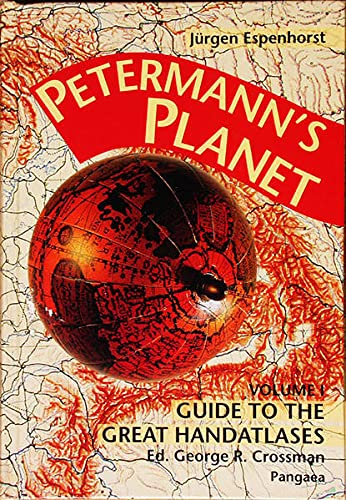 9783930401352: Petermann's Planet: A Guide to German Handatlasses And Their Siblings Through the World 1800-1950, Vol I: The Great Handatlases