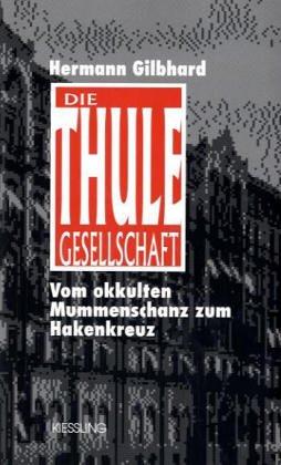9783930423002: Die Thule-Gesellschaft: Vom okkulten Mummenschanz zum Hakenkreuz
