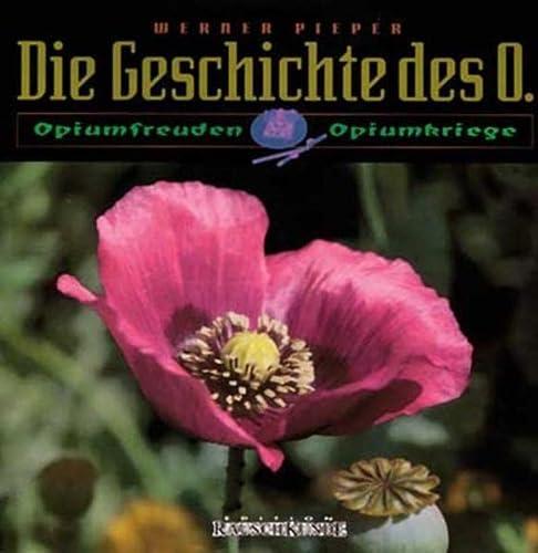 9783930442331: Die Geschichte des O: Opiumfreuden und Opiumkriege