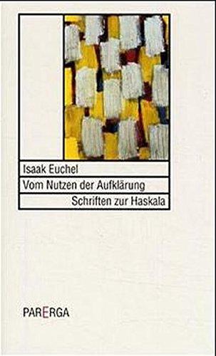 Vom Nutzen der Aufklärung: Isaak Euchel