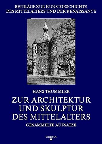 9783930454082: Zur Architektur und Skulptur des Mittelalters: Gesammelte Aufsätze (Beiträge zur Kunstgeschichte des Mittelalters und der Renaissance)
