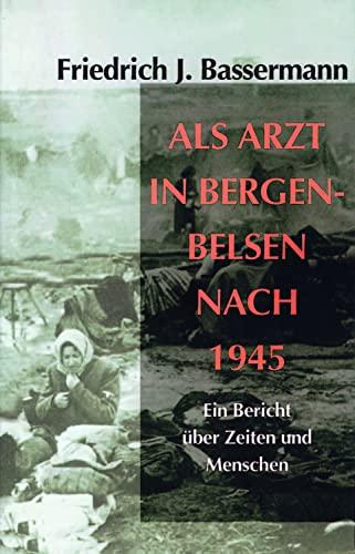 9783930480746: Als Arzt in Bergen-belsen Nach 1945: Ein Bericht Uber Zeiten Und Menschen (German Edition)
