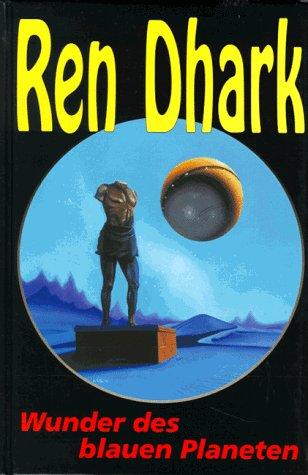 Wunder des blauen Planeten Ren Dhark 11: Brand, Kurt
