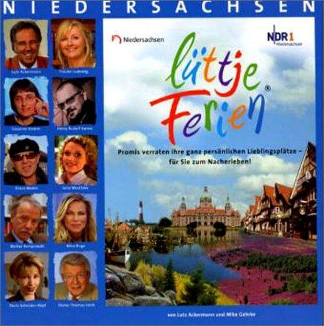 Lüttje Ferien in Niedersachsen.: Prominente verraten ihre: Ackermann, Lutz,Gehrke, Mike,Prinssen,