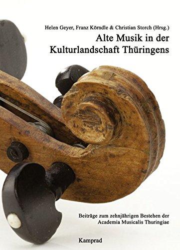 9783930550647: Alte Musik in der Kulturlandschaft Thüringens: Beiträge zum zehnjährigen Bestehen der Academia Musicalis Thuringiae