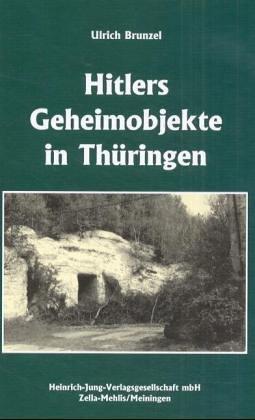 9783930588282: Hitlers Geheimobjekte in Thüringen (German Edition)