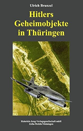 Hitlers Geheimobjekte in Thuringen: Ulrich Brunzel
