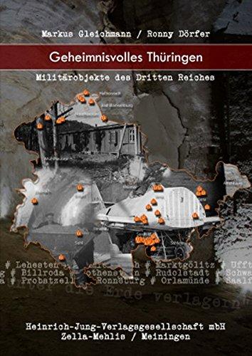 9783930588985: Geheimnisvolles Th�ringen: Milit�robjekte des Dritten Reiches und der �ra des Kalten Krieges