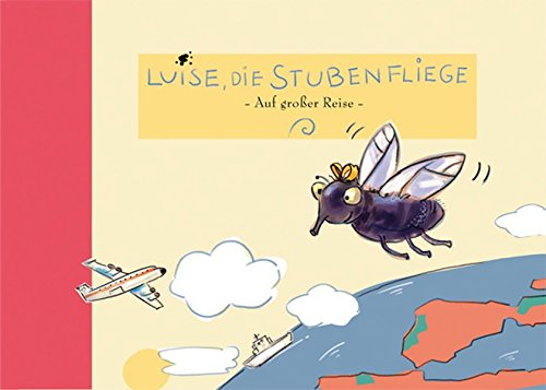 9783930594313: Luise, die Stubenfliege: Auf großer Reise