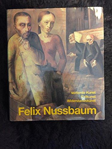 9783930595143: Felix Nussbaum: Verfemte Kunst, Exilkunst, Widerstandskunst (Osnabrucker Kulturdenkmaler)