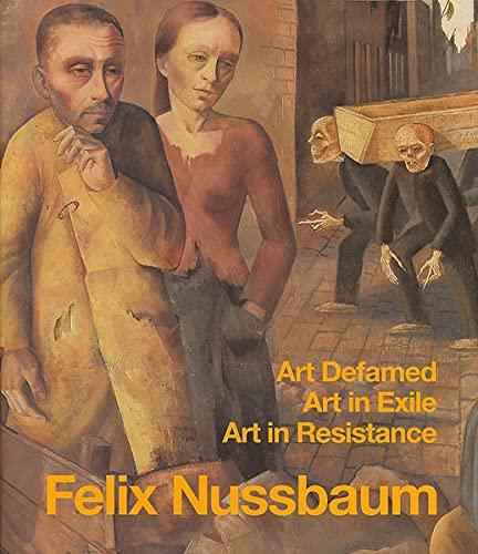 9783930595921: Felix Nussbaum: art defamed, art in exile, art in resistance: a biography