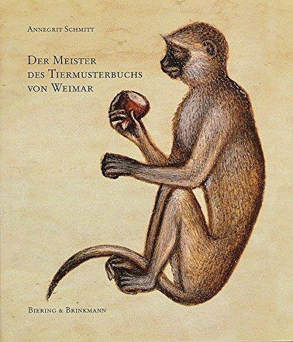 Der Meister des Tiermusterbuchs von Weimar. Hrsg.: SCHMITT, A.,