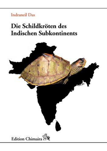 Die Schildkröten des Indischen Subkontinents (Paperback): Indraneil Das
