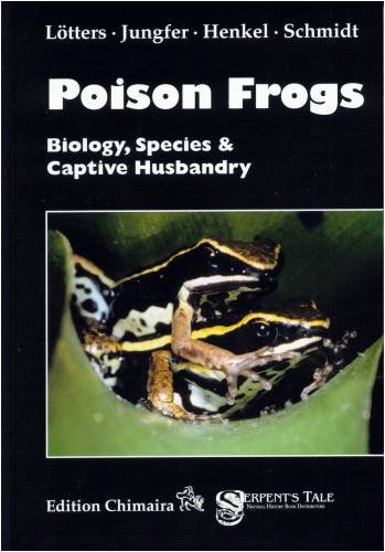 9783930612628: Poison Frogs: Biology, Species & Captive Husbandry