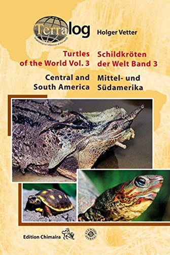 9783930612826: Turtles of the World,Volume 3. Central and South America (v. 3)