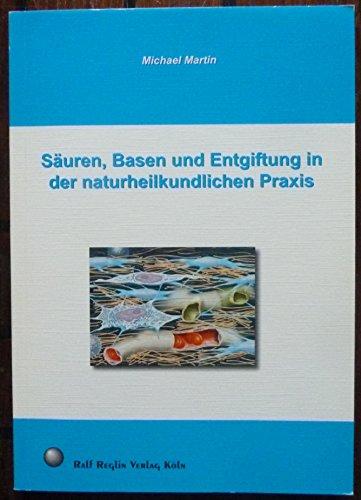9783930620463: Säuren, Basen und Entgiftung in der naturheilkundlichen Praxis (Livre en allemand)