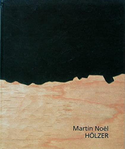 9783930633098: Martin Noël: H�lzer