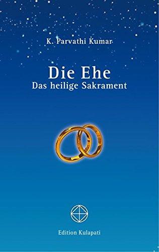 9783930637560: Die Ehe - Das heilige Sakrament: Das heilige Sakrament
