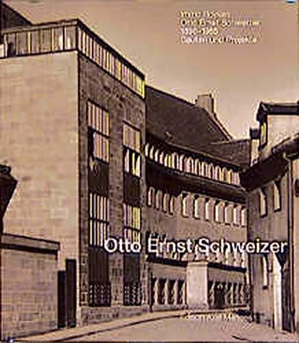 9783930698011: Otto Ernst Schweizer: Bauten und Projekte