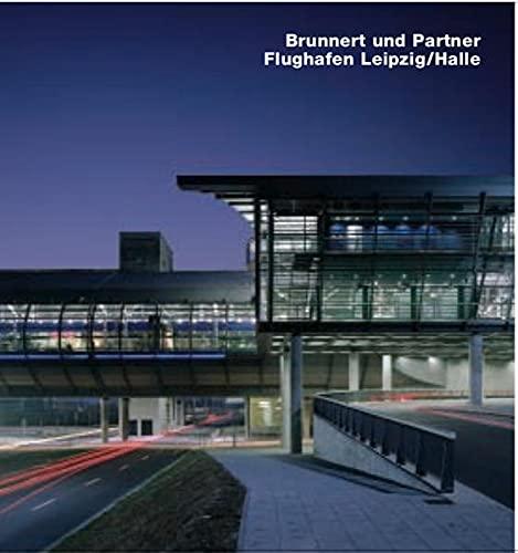 Brunnert und Partners, Flughafen Leipzig/Halle: Opus 52: Edition Axel Menges