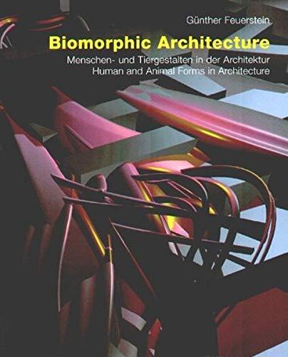 Biomorphic Architecture - Menschengestalten und Tiergestalten in: Feuerstein, Günther