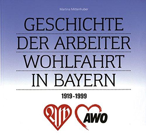 Geschichte Der Arbeiterwohlfahrt in Bayern, 1919-1999