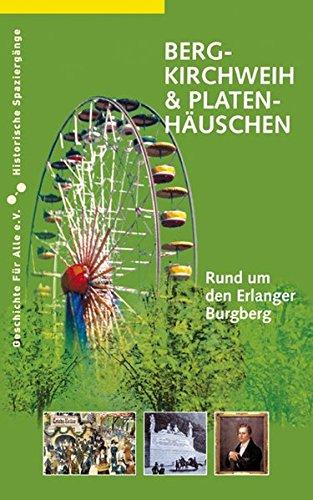 Bergkirchweih und Platenhäuschen: Rund um den Erlanger Burgberg: Ostertag-Henning, Sylvia
