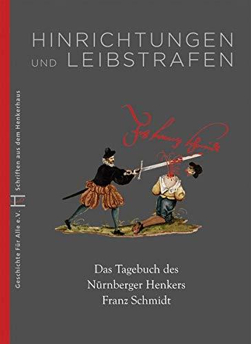 9783930699827: Hinrichtungen und Leibstrafen: Das Tagebuch des N�rnberger Henkers Franz Schmidt