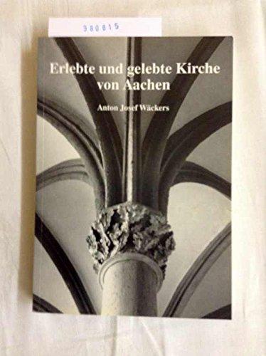 9783930701032: Erlebte und gelebte Kirche von Aachen: Erinnerungen aus den Jahren 1929-1978 (German Edition)