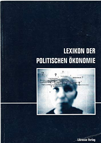 Lexikon der politischen Okonomie (Reihe zur politischen Okonomie) (German Edition) (393070708X) by Bauer, Walter