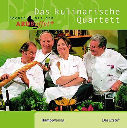 9783930723645: Das kulinarische Quartett: Kochen mit dem ARD-Buffet