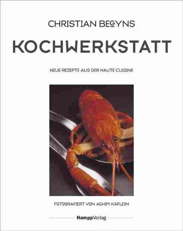 9783930723980: Christian Begyns Kochwerkstatt