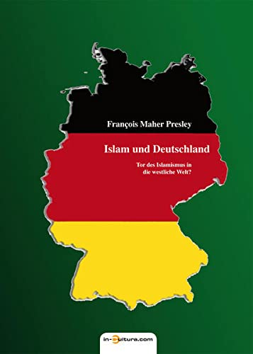 9783930727278: Islam und Deutschland: Tor des Islamismus in die westliche Welt?