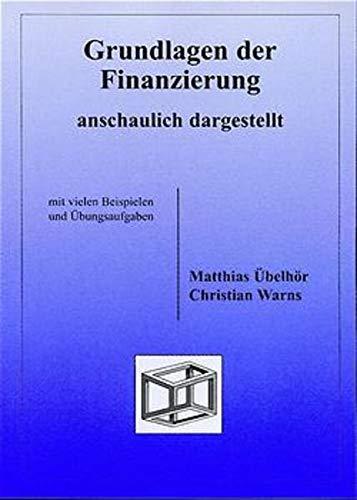 9783930737475: Grundlagen der Finanzierung - anschaulich dargestellt