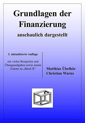 9783930737499: Grundlagen der Finanzierung. Anschaulich dargestellt. Mit einem Exkurs zu Basel II