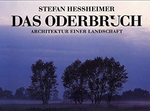 Das Oderbruch. Architektur einer Landschaft.: Hessheimer, Stefan (Hrsg.) und Olga (Texte) Romano:
