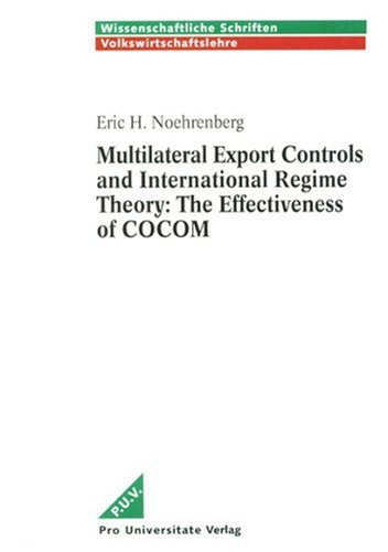 9783930747146: Multilateral Export Controls and International Regime Theory: the Effectiveness of Cocom (Wissenschaftliche schriften)