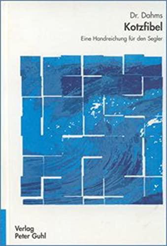 9783930760220: Kotzfibel: Eine Handreichung für den Segler. Mit abwaschbarem Einband (Livre en allemand)
