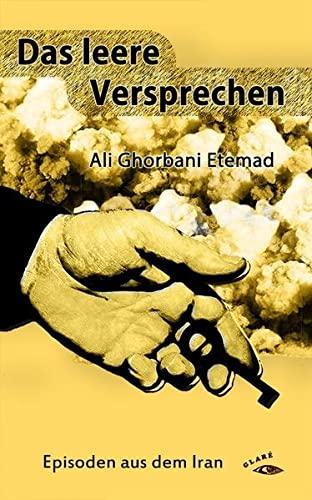9783930761852: Das leere Versprechen: Episoden aus dem Iran
