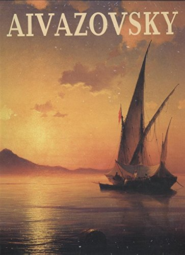Aivazovsky: Painting, Drawing, and Watercolours from the Collections of St Petersburg