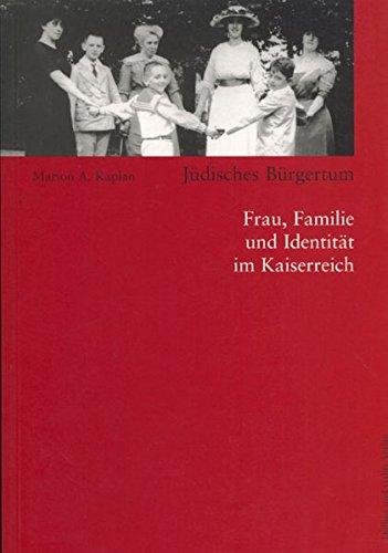 9783930802081: Jüdisches Bürgertum: Frau, Familie und Identität im Kaiserreich (Studien zur jüdischen Geschichte)