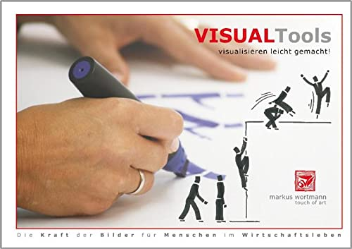 9783930816217: Visual Tools - visualisieren leicht gemacht!: Die Kraft der Bilder für Menschen im Wirtschaftsleben