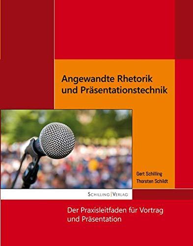 9783930816583: Angewandte Rhetorik und Präsentationstechnik: Der Praxisleitfaden für Vortrag und Präsentation