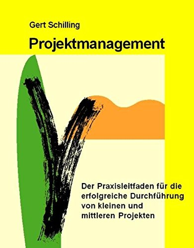 9783930816606: Projektmanagement: Der Praxisleitfaden für die erfolgreiche Durchführung von kleinen und mittleren Projekten