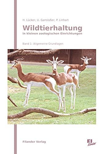 9783930831616: Wildtierhaltung in kleineren zoologischen Einrichtungen: Band 1: Grundlagen